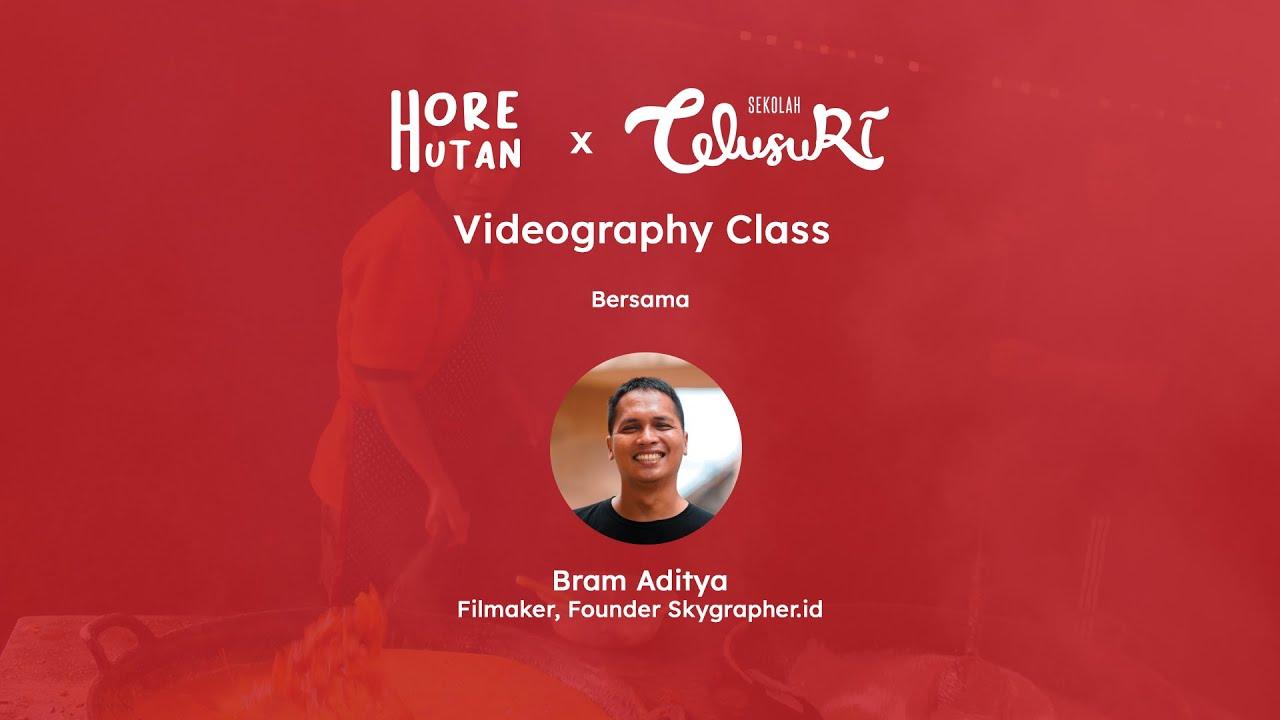 Download Hore Hutan x Sekolah TelusuRI: Videography Class bersama Bram Aditya