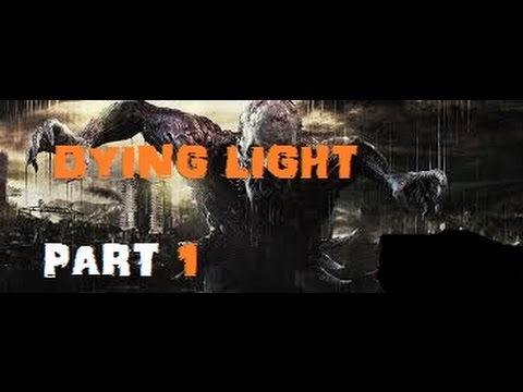 Dying Light Walkthrough Part 1 Good To Be BACK!!