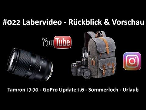 Labervideo #022 - Rückblick und Vorschau - Fotorucksack - Tamron 17-70 - GoPro Update - Sommerloch