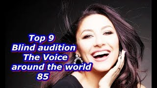 Top 9 Blind Audition (The Voice around the world 85)