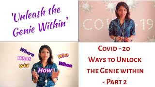 Unleash the Genie Within | Covid 20 Ways to Unlock the Genie Within - Part 2