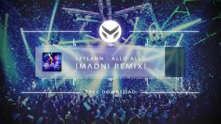 Jaylann - Allo Allo (Madni Remix)