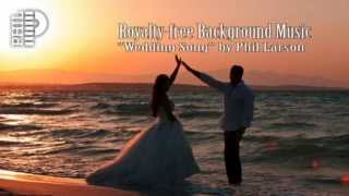 Beautiful Wedding Song by Phil Larson | Beautiful Background Music Instrumental