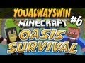 OASIS SURVIVAL | Minecraft | Ep.6, w/Dumb and Dumber