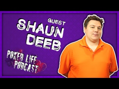 Guest Shaun Deeb|| Poker Life Podcast