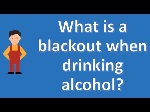 What is a blackout when drinking alcohol ? | Best Health FAQ Channel