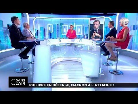 Philippe en défense, Macron à l'attaque ! #cdanslair 24.08.2017