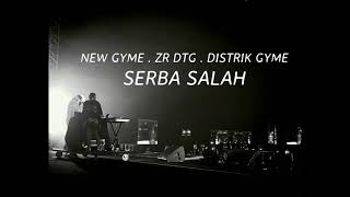 SERBA SALAH - New Gvme - ZB DTG - District