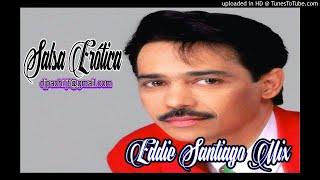 Eddie Santiago Mix - Salsa Romántica Erótica - Dj Pachi
