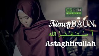 Download lagu Astaghfirullah أ سـ ــتـ ـغـ ـفـ ـر الله NancyDAUN MP3