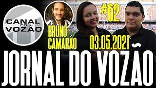 Jornal do Vozão #062   03.05.2021   Participação Especial: Bruno Camarão   Canal do Vozão