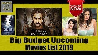 Big Budget Upcoming Bollywood Movies List 2019