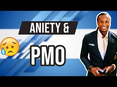 Anxiety and PMO