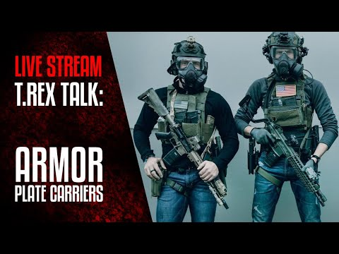 TREX TALK: Armor and Plate Carriers