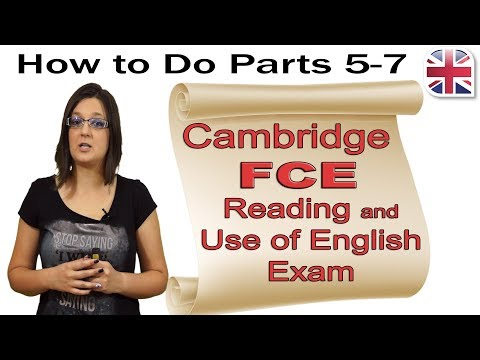 FCE Reading And Use Of English Exam (Part Two) - How To Do Parts 5-7