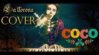 La Llorona - COCO -  Piano&Voz - Cover Maryh