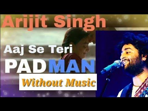 Aaj Se Teri Without Music | Studio Version | Arijit Singh | Arijit Singh Live 2018 | Unplugged Song