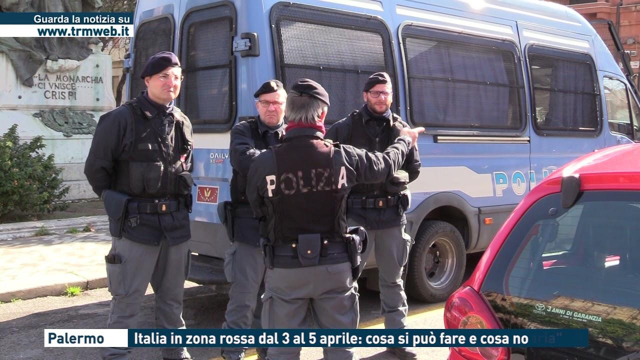 Palermo - Italia in zona rossa dal 3 al 5 aprile: cosa si può fare e cosa  no - YouTube