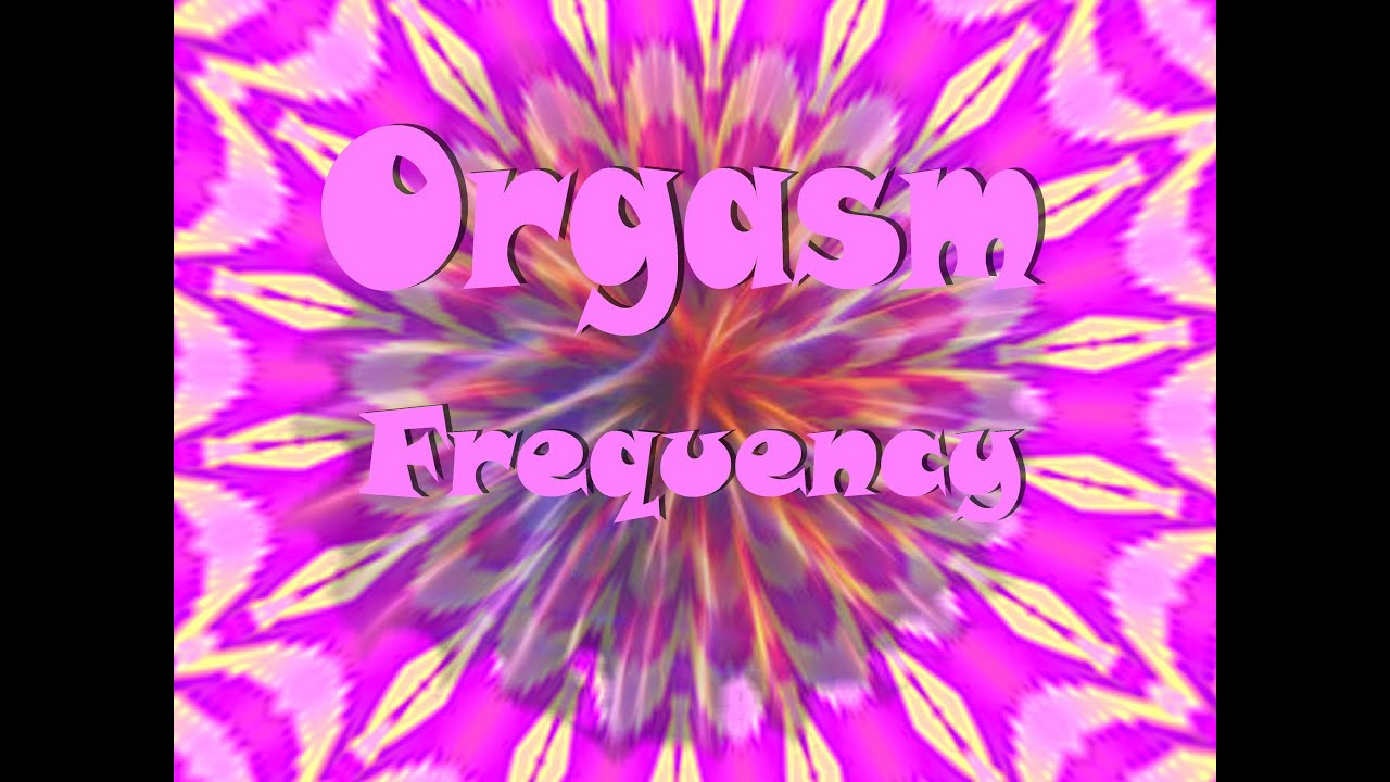 Orgasm Frequency - Best Sex Super Orgasmic Hynoptic Fun -9049