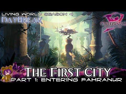 ★ Guild Wars 2 ★ - Daybreak - 06 The First City Part 1 - Entering Fahranur