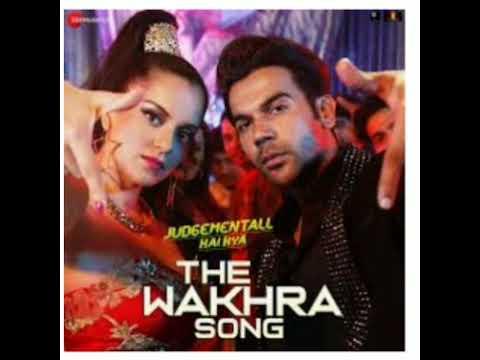 The Wakhra Song judgementall Hai Kya Navv Inder,lisa Mishra&raja Kumari