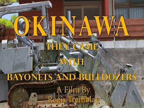 Okinawa: They Came With Bayonets and Bulldozers