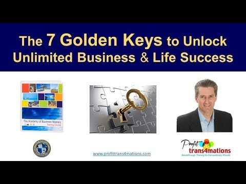 7 Golden Keys to Unlimited Business & Life Success! | Smal Business Management Training Course