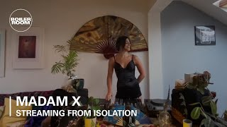 Madam X | Boiler Room: Streaming From Isolation