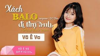 Xách Balo Đi Tìm Anh - Võ Ê Vo (Official MV 4K) (#XBLDTA)