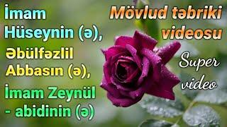 Təbrik videosu - Mövlud günləri üçün (Super video)