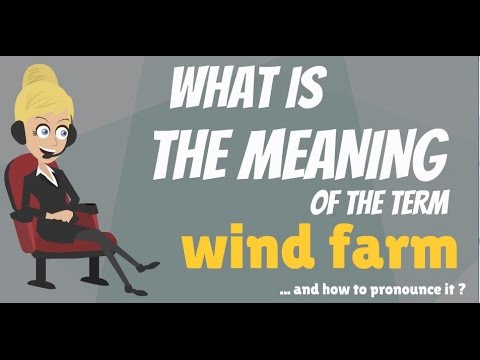 What is WIND FARM? What does WIND FARM mean? WIND FARM meaning, definition & explanation