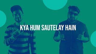 84 | Kya Hum Sautelay Hain | The JoBhi Show