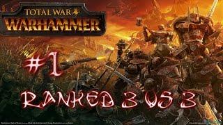 TOTAL WAR WARHAMMER / 3VS3 / RANKED CON XEXU69 Y HEISENBERG #1