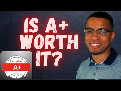 SHOULD YOU GET A+ CERTIFIED   IS COMPTIA A+ WORTH IT?