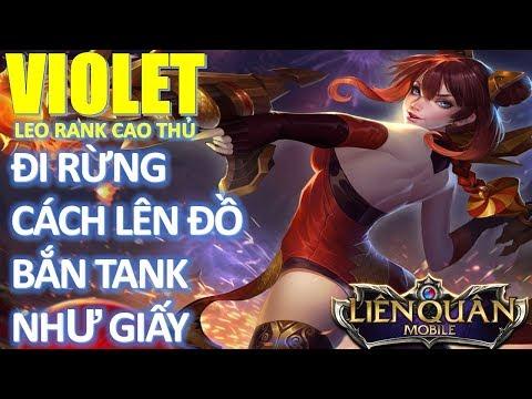 Liên Quân Mobile: Violet đi rừng và cách lên đồ leo rank cao thủ bắn tank như bắn giấy