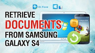 How to Retrieve Lost or Deleted Documents from Samsung Galaxy S4 / S4 Mini / S4 Active