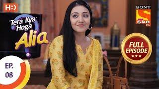 Tera Kya Hoga Alia Ep 8 Full Episode 5th September 2019