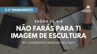 Estudo Bíblico - 15/07/2020 - O Segundo Mandamento