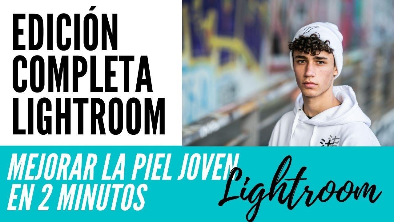 PIEL EN LIGHTROOM o como editar la piel joven con Lightroom 2021