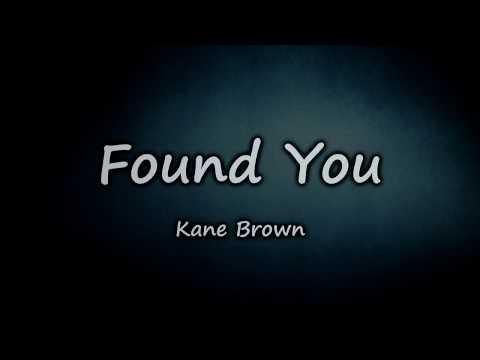 Kane Brown - Found you (lyrics)
