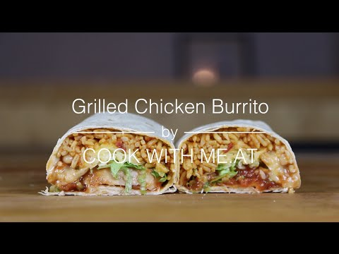 Grilled Chicken Burrito Quick and Easy Recipe