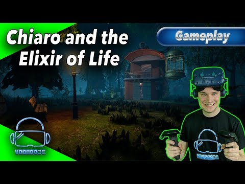 Chiaro and the Elixir of Life - So geht VR! [Gameplay][German][Vive Pro][Virtual Reality]