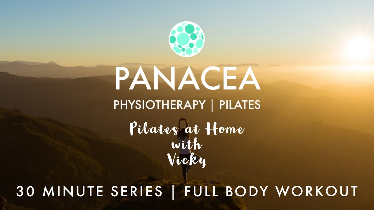 Panacea Pilates | 30 Minute Series | Full Body Workout