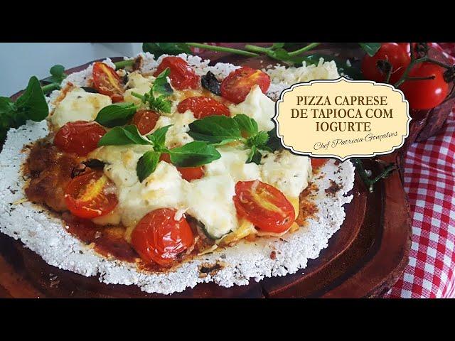 PIZZA CAPRESE DE TAPIOCA COM IOGURTE