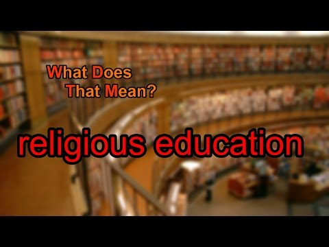 What does religious education mean?
