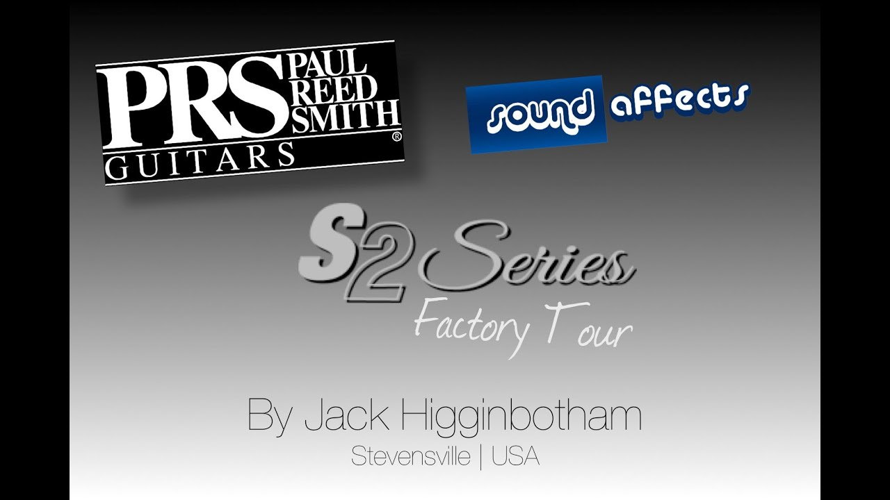 Prs Experience 2013 S2 Guided Factory Tour S2 Guitars Jack Higginbotham Youtube