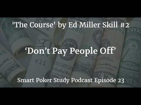 'The Course' Skill #2 'Don't Pay People Off' | Smart Poker Study Podcast #023