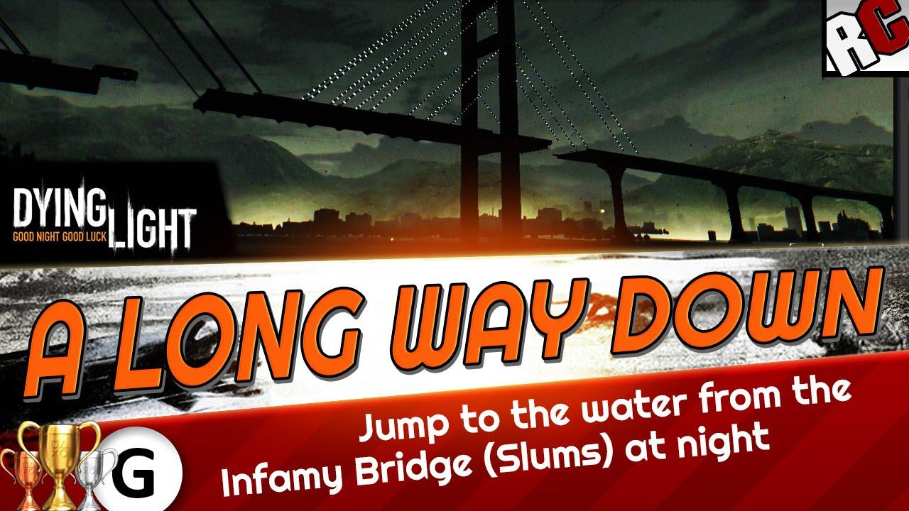 Good Dying Light   A LONG WAY DOWN   Achievement / Trophy Guide   Bridge Jump