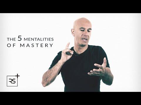 The 5 Mentalities of Mastery | Robin Sharma