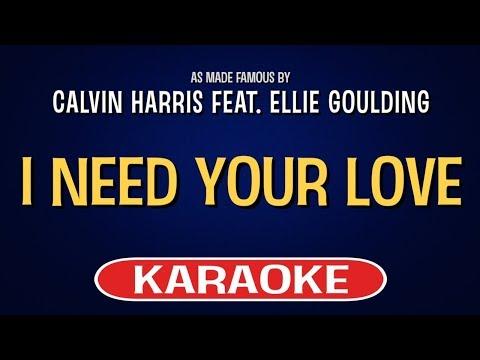 I Need Your Love (Karaoke) - Calvin Harris Feat. Ellie Goulding